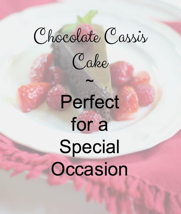 Chocolate Cassis Cake is Perfect for a Special Occasion. Creme de cassis adds a festive touch to this rich, flourless chocolate cake garnished with berries.