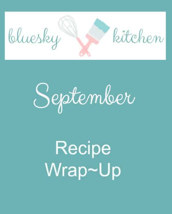 September Recipe Wrap-Up is the monthly review of all the delicious recipes from the month. A good way to see what you might have missed.