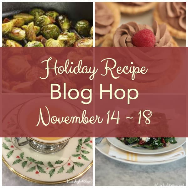 Holiday Recipe Blog Hop Schedule November 14 ~ 18, 2016 Monday Bluesky Kitchen Belle Bleu Interiors White Spray Paint Southern Day Dreams Tuesday Ash Tree Cottage The Painted Apron My Midlife Kitchen Startfish Cottage Wednesday Ramblings of a Southern Girl At Home with Jemma My Thrift Store Addiction Let's Add Sprinkles Thursday JennsFarmTable Botanic Blue Celebrate and Decorate Friday Kitty's Kozy Kitchen Intentionally Eat The Dedicated House Opulent Cottage