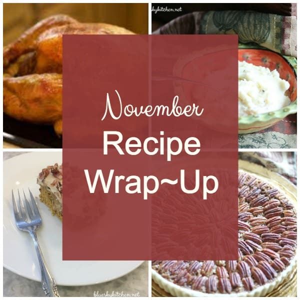 November Recipe Wrap~Up and A Tablescape Kick~Off ~ enjoy a double treat of reviewing seasonal recipes and the first of 20 beautiful tablescapes.