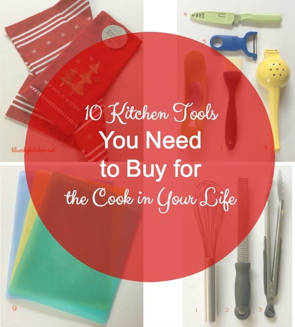 10 kitchen tools you need to buy for the cook in your life. A list of 10 great tools to give to your favorite cook for Christmas.
