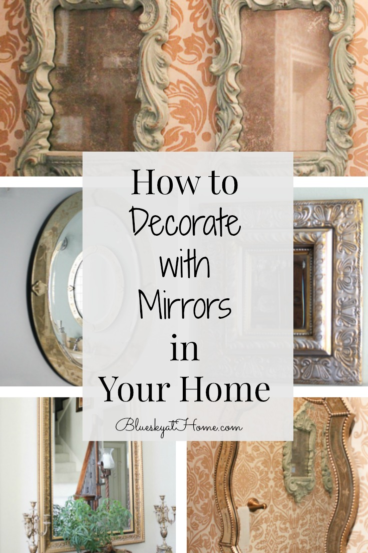 How to Decorate with Mirrors in Your Home ~ Bluesky at Home