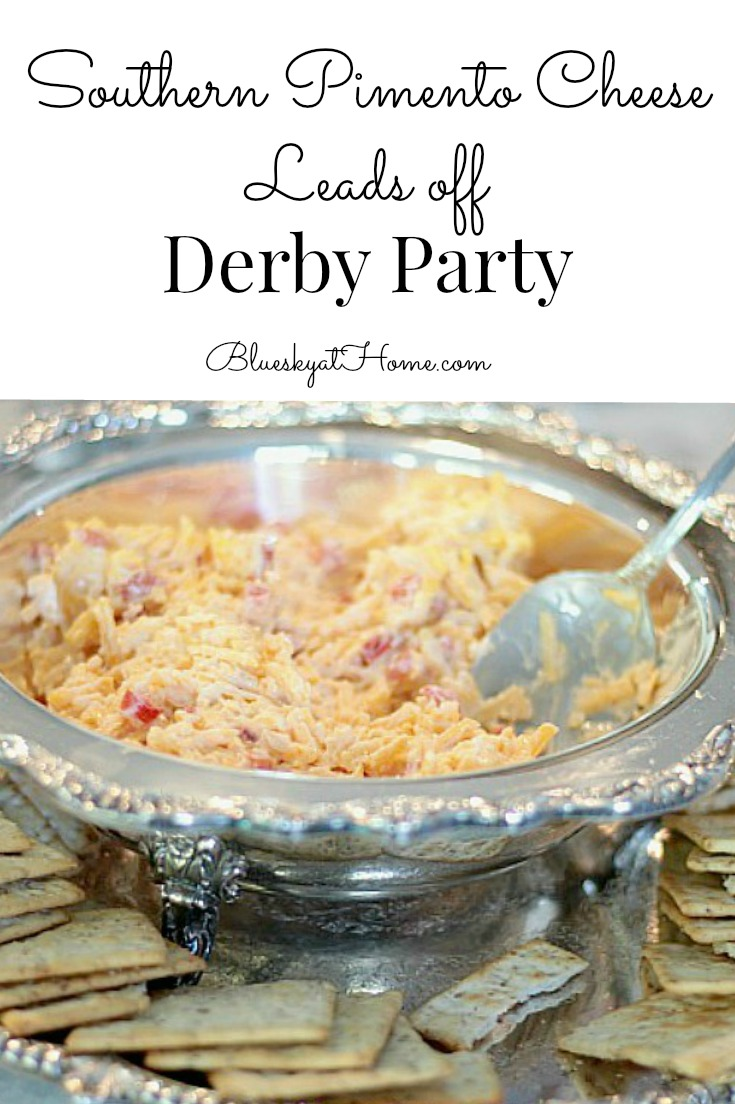 Southern Pimento Cheese Leads Off Derby Party Bluesky At Home