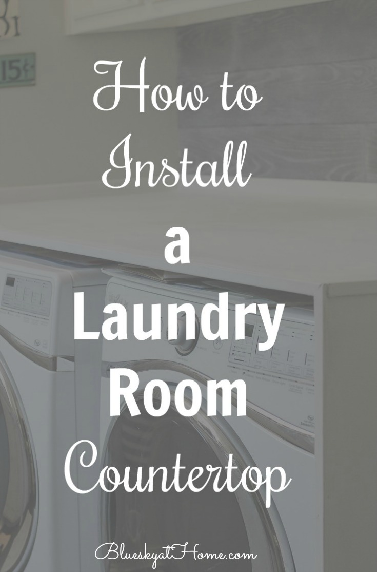 How To Install A Laundry Room Countertop Bluesky At Home
