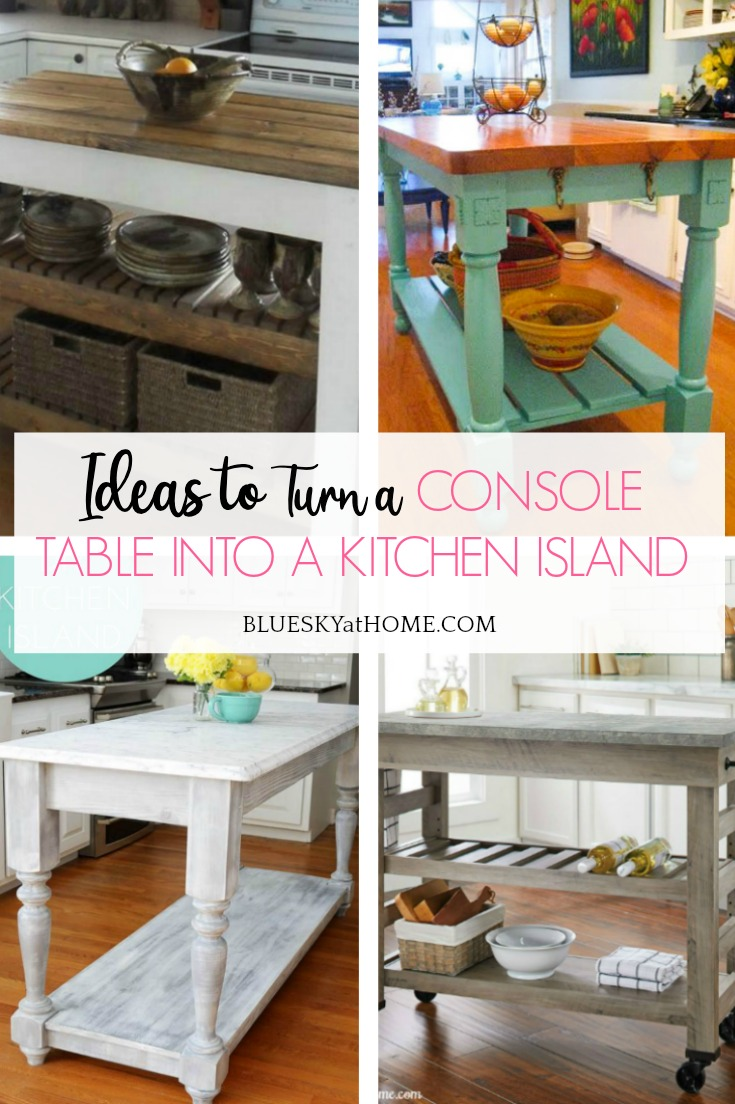 How To Turn A Console Table Into A Kitchen Island Bluesky At Home