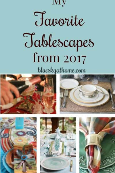 My Favorite Tablescapes from 2017. Creating beautiful tablescapes is so much fun and I love participating in tablescape blog hops with other talented and creative bloggers throughout the year. Whatever the theme, occasion or holiday, tablescapes are a way to treat your guests to a lovely setting. BlueskyatHome.com