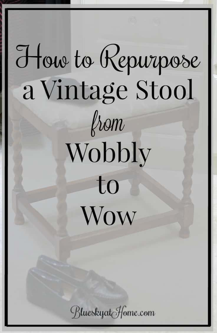 How to Repurpose a Vintage Stool from Wobbly to Wow ~ Bluesky at Home