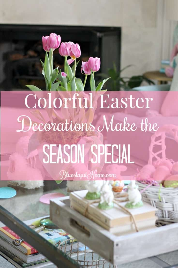Colorful Easter Decorations Make The Season Special. Add To Your Springtime  Home Decor With Some
