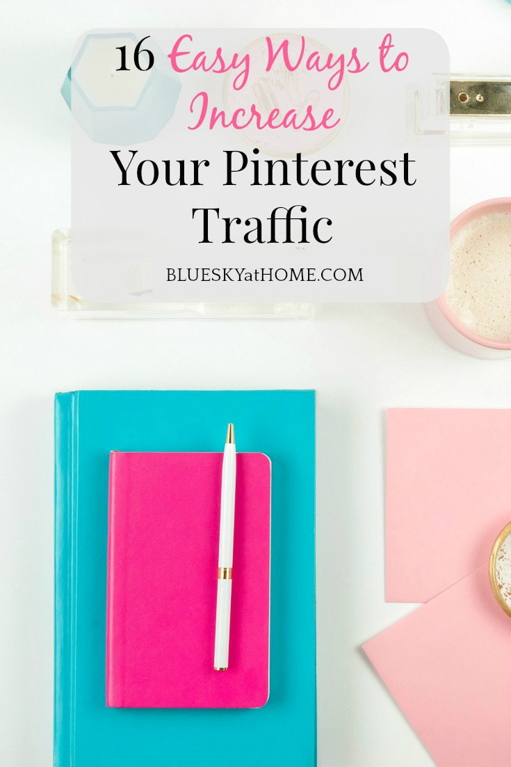 16 Easy Ways to Increase Your Pinterest Traffic graphic