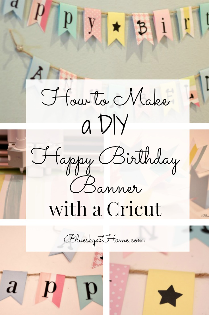 How to Make a DIY Happy Birthday Banner ~ Bluesky at Home