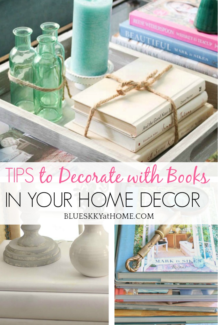How To Decorate With Books In Your Home Decor Bluesky At Home