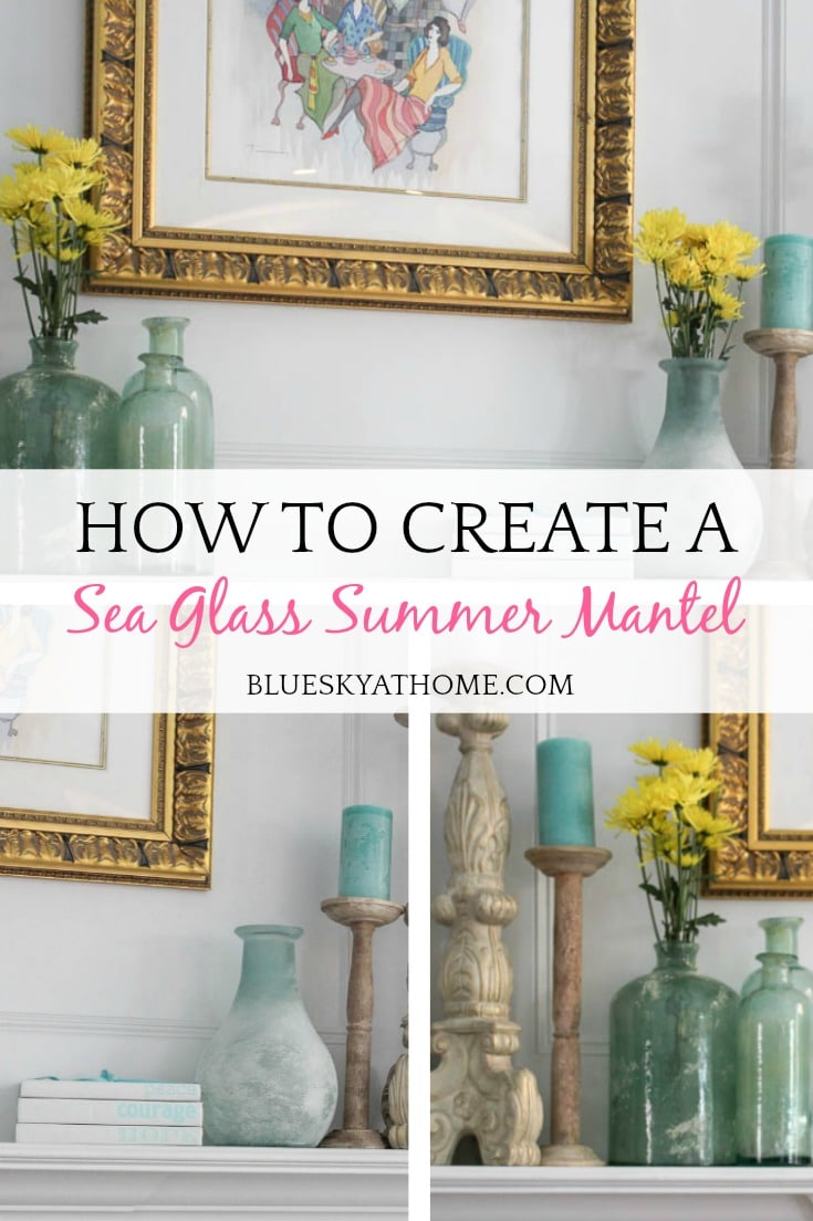 How to Create a Simple Sea Glass Summer Mantel graphic