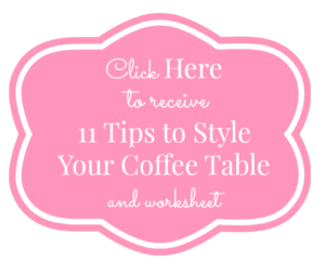 11 Tips to Style Your Coffee Table Checklist