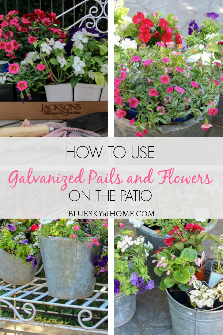 How to Use Galvanized Pails and Flowers on the Patio.