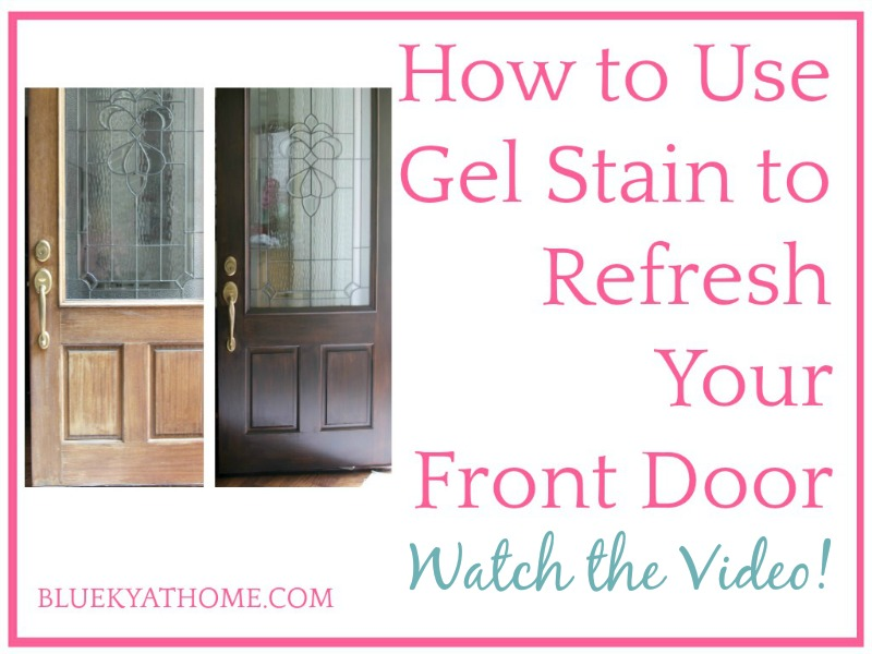 How to Use Gel Stain to Refresh Your Front Door Graphic
