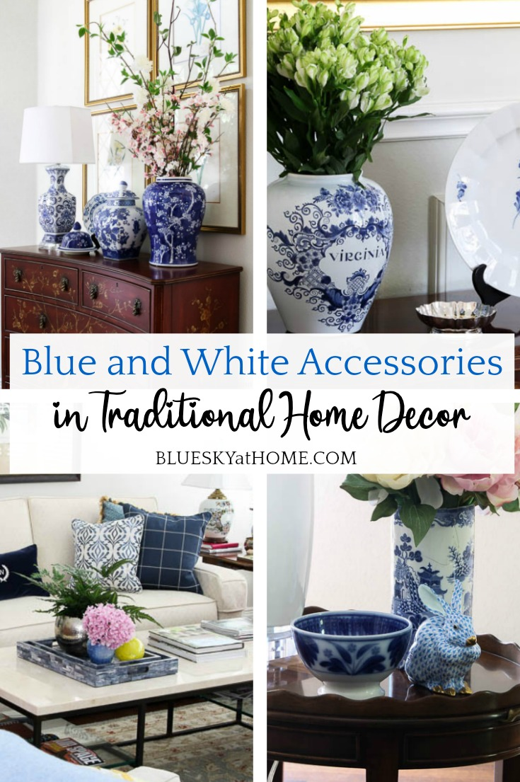 Blue And White Accessories In Traditional Home Decor Bluesky At Home